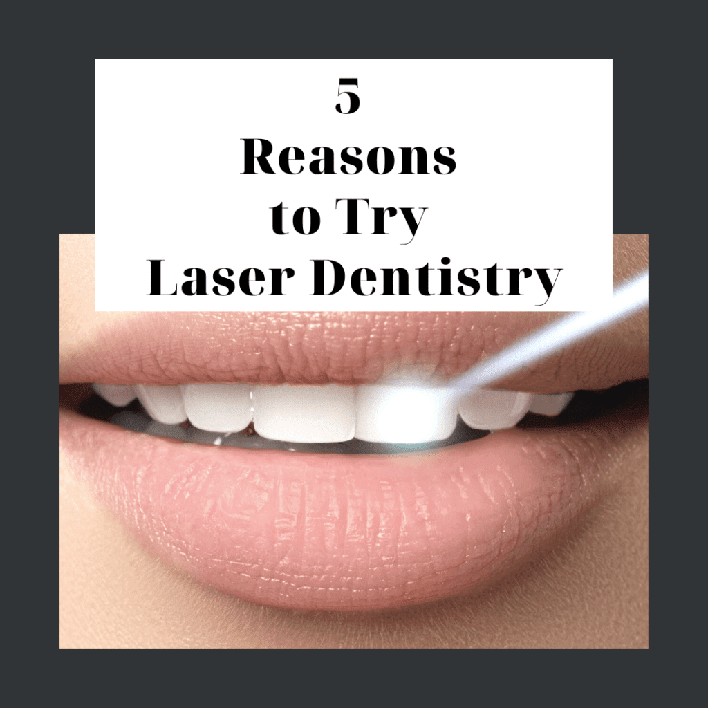 5 reasons to try laser dentistry