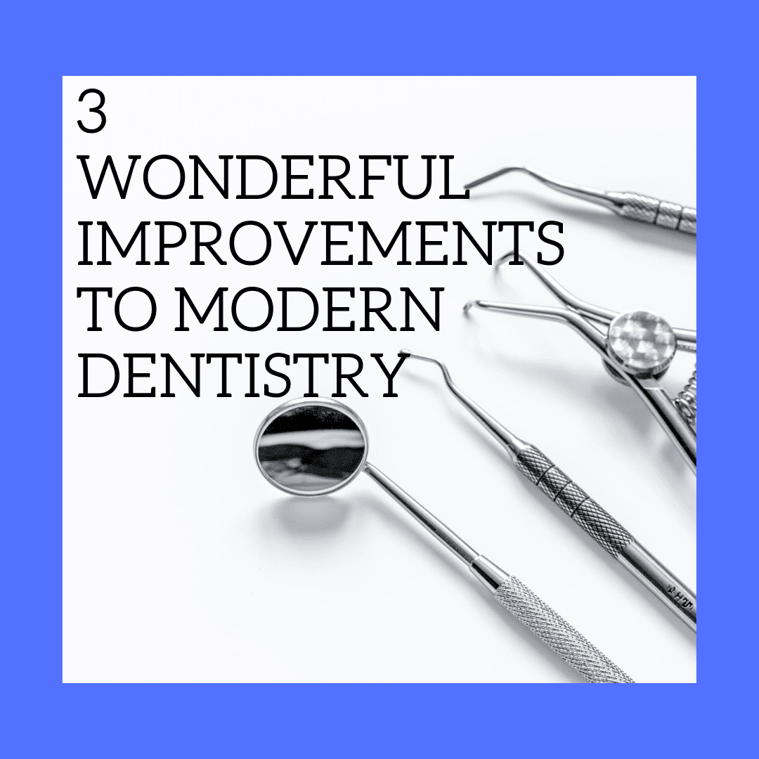 """title banner for """"3 wonderful improvements to modern dentistry"""""""