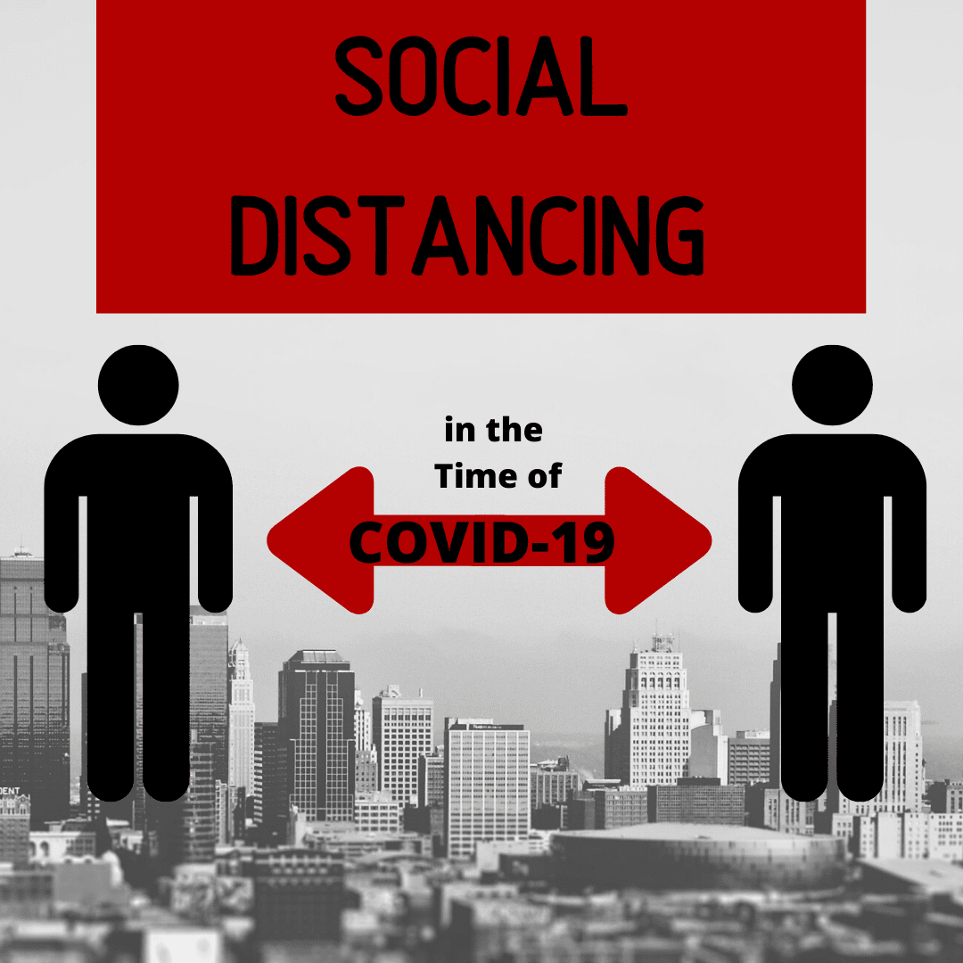 Social Distancing in the Time of COVID-19