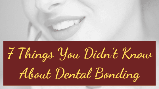 """Infograph for """"7 things you didn't know about dental bonding"""""""