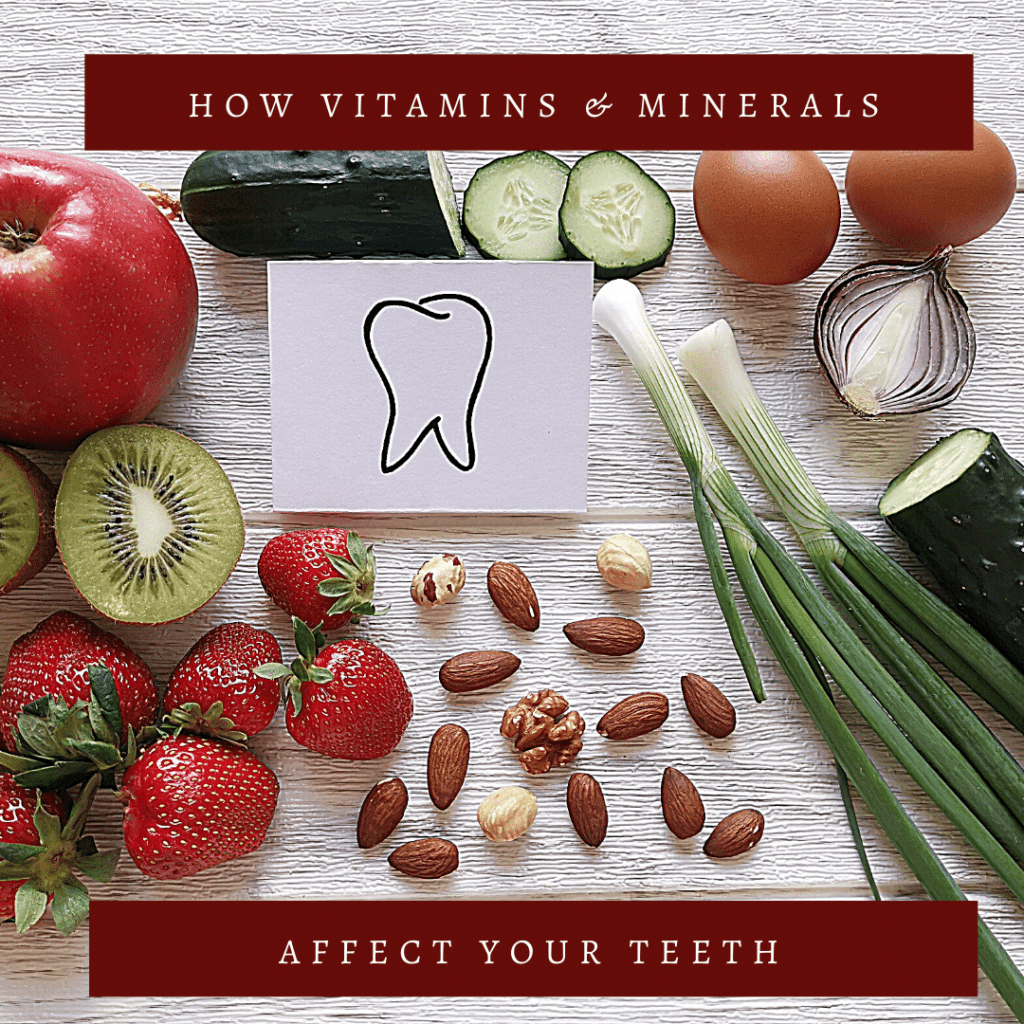How Vitamins & Minerals Affect Your Teeth