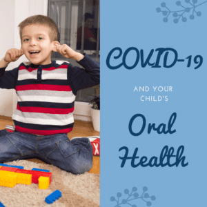 COVID-19 and Your Child's Oral Health (1)