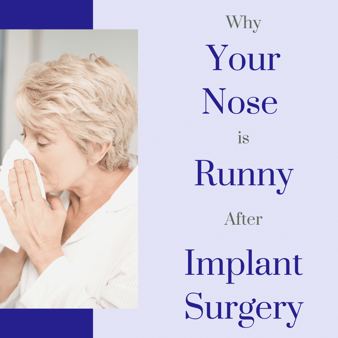 Why Your Nose is Runny After Implant Surgery